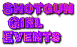 Shotgun Girl Events